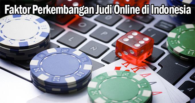 Faktor Perkembangan Judi Online di Indonesia