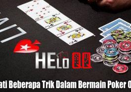 Nikmati Beberapa Trik Dalam Bermain Poker Online